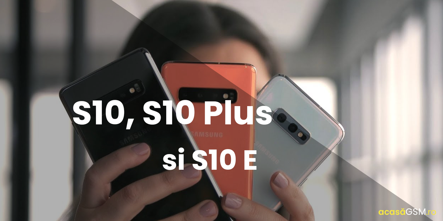 Galaxy S10 vs S10 Plus vs S10E