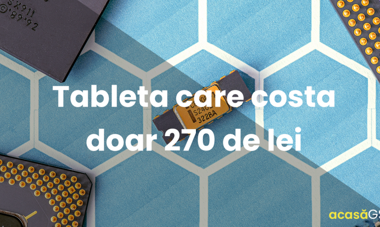 Tableta care costa doar 270 de lei